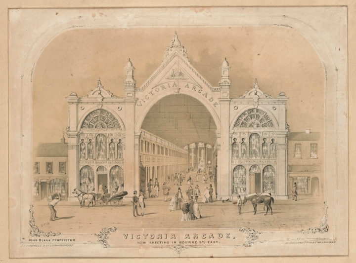 Victoria Arcade, Melbourne (constructed 1854). J S Campbell & Co, lithographers, 1853. State Library of Victoria, H2087.